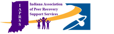 INDIANA ASSOCIATION OF PEER RECOVERY SUPPORT SERVICES (IAPRSS)